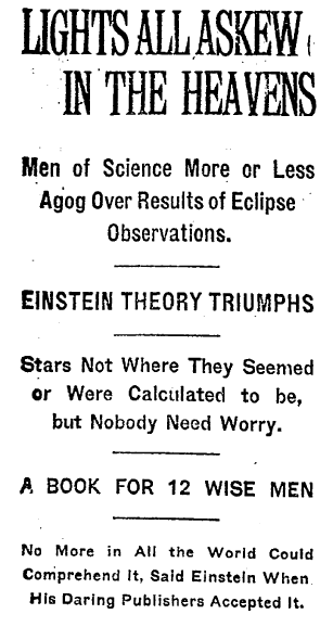 <strong>Einstein was right.</strong> Headline from the November 10, 1919 New York Times trumpets confirmation of Einstein's theory of general relativity. A total eclipse was essential to prove the ability of a large mass to bend light.